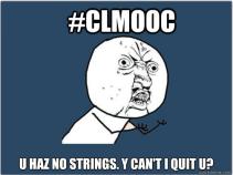 Y U No #clmooc meme